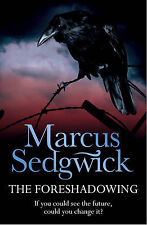 The Foreshadowing, Marcus Sedgwick