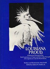 Louisiana Proud: A Historical Pictorial of the Real Louisiana, Andy Smith (ill.)