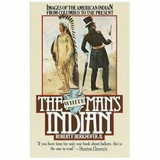 The White Man's Indian: Images of the American Indian from Columbus to the Prese