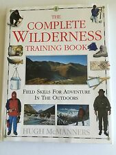 The Complete Wilderness Training Book by Hugh McManners 1994