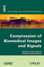 Compression of Biomedical Images and Signals, Amine Nait–Ali