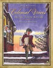 Colonial Voices - Hear Them Speak by Kay Winters (2015, Picture Book)