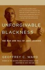 Unforgivable Blackness: The Rise and Fall of Jack Johnson, Ward, Geoffrey C., Go