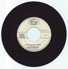 DOO WOP 45 FOSTER BROTHERS IF YOU WANT MY HEART ON  MERCURY VG  ORIGINAL PROMO