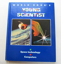 World Book's Young Scientist Volume 1 Space Technology * Computers * HOMESCHOOL