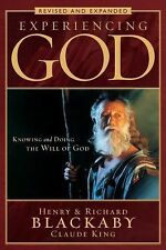 Experiencing God : Knowing and Doing the Will of God by Richard King, Claude...