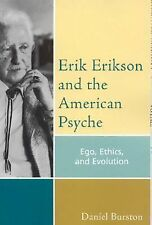 Psychological Issues Ser.: Erik Erikson and the American Psyche : Ego,...