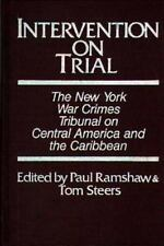 Intervention on Trial : The New York War Crimes Tribunal on Central America...