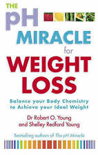 The PH Miracle for Weight Loss: Balance Your Body..., Young, Robert O. Paperback