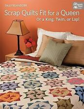 Scrap Quilts Fit for a Queen: Or a King, Twin, or Lap by Schneider, Sally