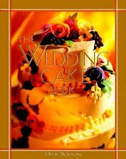 THE WEDDING CAKE BOOK - DEDE WILSON (HARDCOVER) NEW