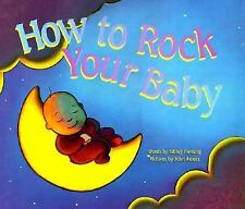 How to Rock Your Baby by Sibley Fleming (1997, Hardcover)