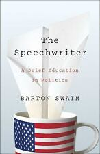 The Speechwriter: A Brief Education in Politics-Signed by Author (Hardcover)