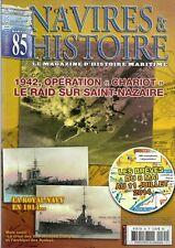 """NAVIRES ET HISTOIRE N° 85 / 1942 OPERATION """" CHARIOT """" LE RAID SUR SAINT-NAZAIRE"""