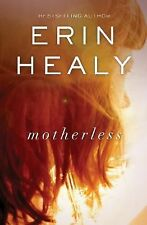 Motherless by Erin Healy (2014, Paperback)