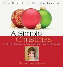 A Simple Christmas : A Faith-Filled Guide to a Meaningful and Stress-Free...