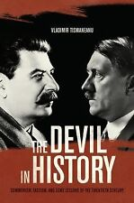 The Devil in History: Communism, Fascism, and Some Lessons of the Twentieth Cent