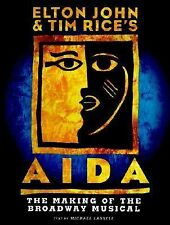 Elton John and Tim Rice's Aida: The Making of the Broadway Musical by Lassell,
