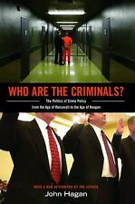 Who Are the Criminals?: The Politics of Crime Policy from the Age of Roosevelt t