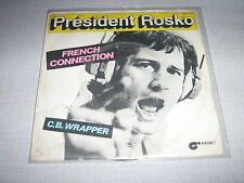 PRESIDENT ROSKO 45 TOURS FRANCE FRENCH CONNECTION