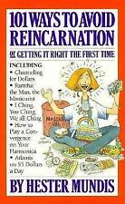 101 Ways to Avoid Reincarnation : Or, Getting It Right the First Time by...