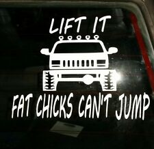 JEEP Cherokee Lift It Fat Chicks Cant Jump Vinyl sticker decal Funny