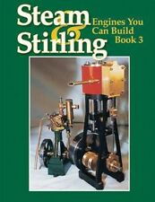 Steam and Stirling: Engines You Can Build - Book 3/model engineering/engines