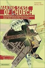 Making Sense of Church: Eavesdropping on Emerging Conversations About God, Commu