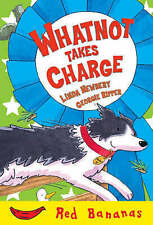 NEW  WHATNOT TAKES CHARGE  - RED BANANAS chapter book by Linda Newbury