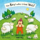 The Boy Who Cried Wolf by Child's Play International Ltd (Paperback, 2011)