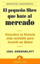 El Pequeno Libro Que Bate Al Mercado The Little Book that Beats the Market Ge