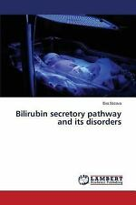 Bilirubin Secretory Pathway and Its Disorders by Sticova Eva (2015, Paperback)