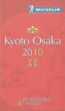 Michelin Guide Kyoto Osaka 2010: Hotels & Restaurants (Michelin GuideM-ExLibrary
