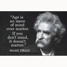 Aimant réfrigérateur avec la phrase:'Age is an issue of mind..'de Mark Twain(ep)