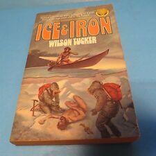 Ice & Iron 1975 by Wilson Tucker NAKED PRIMITIVES FALL TO EARTH IN THE FUTURE!