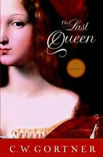 SALE! The Last Queen by C.W. Gortner [Hardcover]