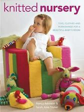 Knitted Nursery: Toys, Clothes and Furnishings for a Beautiful Baby's -ExLibrary