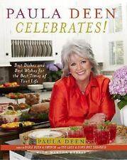 Paula Deen Celebrates! : Best Dishes and Best Wishes ( NEW )