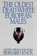 The Oldest Dead White European Males: And Other Reflections on the Cla-ExLibrary