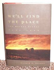 WE'LL FIND THE PLACE THE MORMON EXODUS 1846-1848 by Richard Bennett 1997 1ED LDS