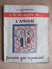 Dr JOUVENROUX. JEUNESSE QUI S'EPANOUIT A LA DECOUVERTE DE L'AMOUR. Ed. OUVRIERES