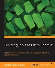 Building job sites with Joomla! : Establish and be in charge of a job site...