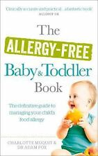 The Allergy-Free Baby & Toddler Book: The Definitive Guide to Managing Your Chil