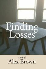 Finding Losses by Alex Brown (2013, Paperback)