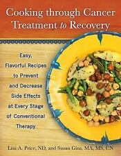 Cooking through Cancer Treatment to Recovery: Easy, Flavorful Recipes to Prevent