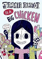 Jessie Elliot Is a Big Chicken by �lise Gravel (2014, Hardcover)