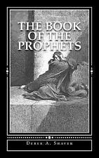The Book of the Prophets by Derek Shaver (2012, Paperback)