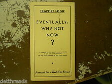 VINTAGE RELIGIOUS BOOKLET - 1941 - Trappist Logic - Eventually: Why Not Now?