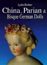 China, Parian & Bisque German Dolls by Lydia Richter brand new hardcover