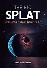 The Big Splat, or How Our Moon Came to Be-ExLibrary